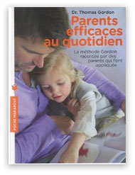 """Parents efficaces au quotidien"" Thomas Gordon"